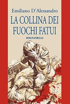 La collina dei fuochi fatui (Pandora Vol. 2) di [D'Alessandro, Emiliano]