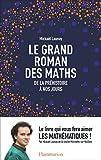 Le grand roman des maths. De la préhistoire à nos jours (DOCS, TEMOIGNAG) - Format Kindle - 9782081378773 - 6,99 €