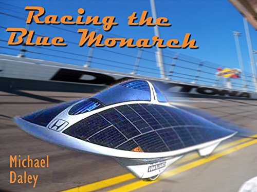 ies Racing the Blue Monarch: A Near-Future Solar Race Car Thriller (English Edition) ()