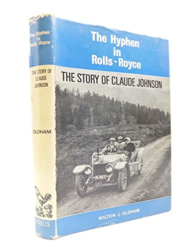 the-hyphen-in-rolls-royce-a-biography-of-claude-johnson