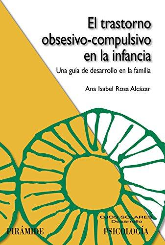 El trastorno obsesivo-compulsivo en la infancia (Ojos Solares) por Ana Isabel Rosa Alcázar
