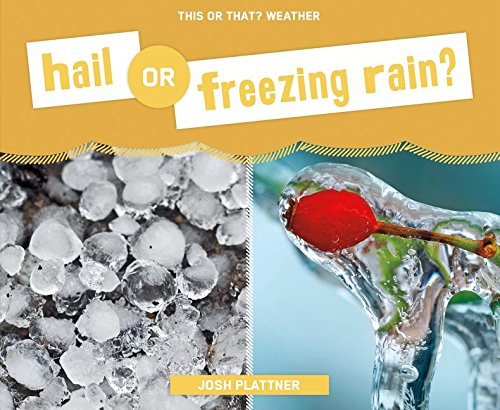 Hail or Freezing Rain? (This or That? Weather)