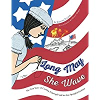 Long May She Wave: The True Story of Caroline Pickersgill and Her Star-Spangled Creation (English Edition)