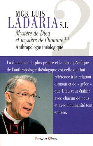 Mystère de Dieu, mystère de l'homme : Tome 2, Anthropologie théologique