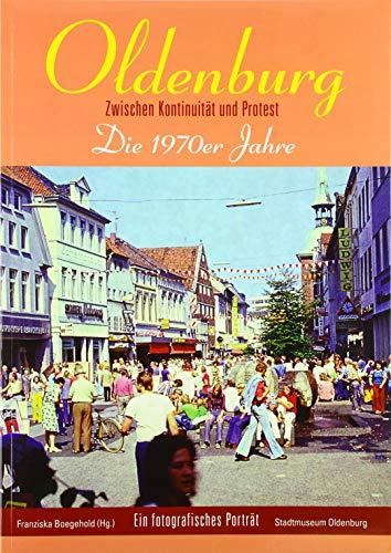 Oldenburg - Die 1970er Jahre: Zwischen Kontinuität und Protest