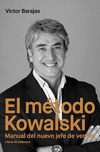 El método Kowalski: Manual del nuevo jefe de ventas (Temáticos) por Víctor Barajas