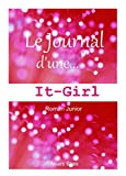 LE JOURNAL D'UNE IT-GIRL: livre enfant 9-12 ans (Le journal d'une IT GIRL)...