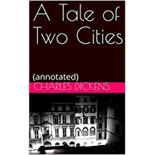 A Tale of Two Cities: (annotated) (English Edition)