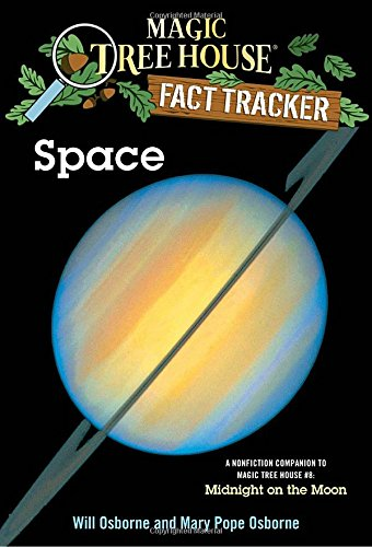 Space: A Nonfiction Companion to Magic Tree House #8: Midnight on the Moon (Magic Tree House Fact Tracker)