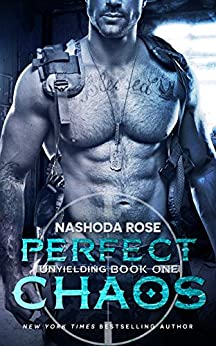 Perfect Chaos (Unyielding Book 1) by [Rose, Nashoda]