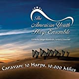 Caravan: 10 Harps 10,000 Miles by American Youth Harp Ensemble (2013-08-03)