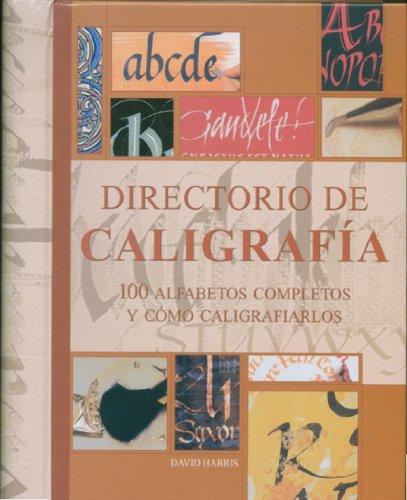 Directorio de caligrafía: 100 alfabetos completos y como caligrafiarlos