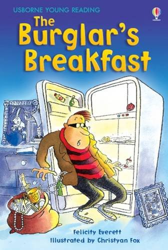 The Burglar's Breakfast (3.1 Young Reading Series One (Red)) por Felicity Everett