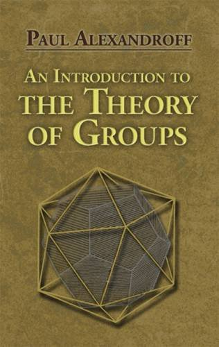 An Introduction to the Theory of Groups (Dover Books on Mathematics) por Paul Alexandroff