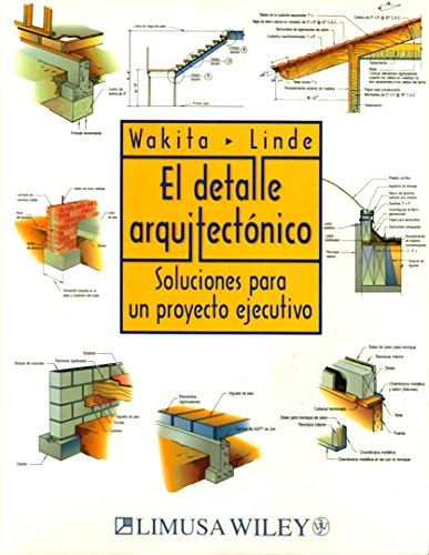 Descargar Libro Libro El Detalle Arquitectonico/the Architectural Detail: Soluciones Para Un Proyecto Ejecutivo/solutions For An Executive Project de Wakita Linde