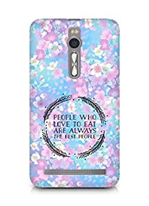 AMEZ people who love to eat are always the best people Back Cover For Asus Zenfone 2