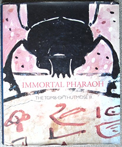 Inmortal pharaoh: the tomb of thutmosse III 2005 (cat.exposicion)