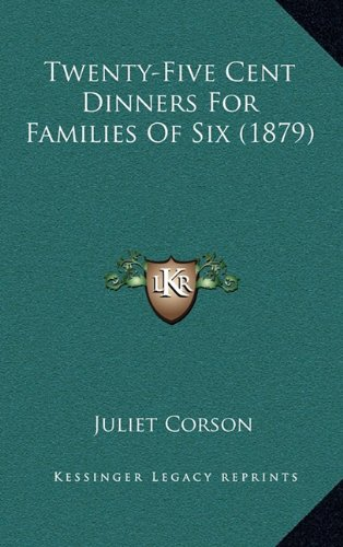 Twenty-Five Cent Dinners for Families of Six (1879)