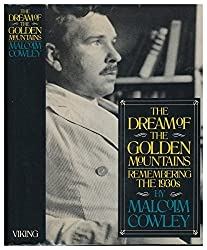 The Dream of the Golden Mountains: Remembering the 1930s by Malcolm Cowley (1980-03-31)