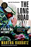 The Long Road Home: A Story of War and Family