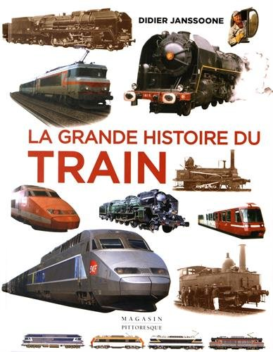 La grande histoire du train : De 1900  nos jours