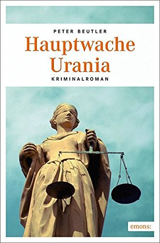 Hauptwache Urania: Kriminalroman