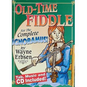 Old-Time Fiddle for the Complete Ignoramus (Book & CD set) by Wayne Erbsen (2005) Paperback