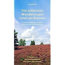 Die schönsten Wanderungen rund um Bremen Band 2. Zwischen Wildeshauser Geest, Dümmer und Wiehengebirge
