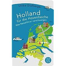 Holland für die Hosentasche: Was Reiseführer verschweigen