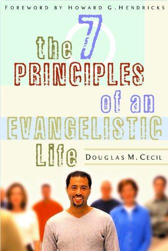 The 7 Principles of an Evangelistic Life por Douglas M. Cecil