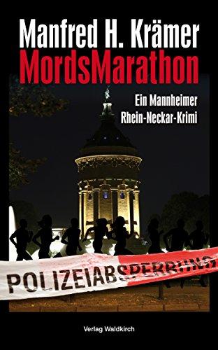 MordsMarathon: Ein Mannheimer Rhein-Neckar Krimi (Solo & Tarzan)