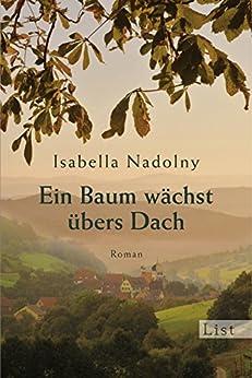 Ein Baum wächst übers Dach (German Edition) by [Nadolny, Isabella]