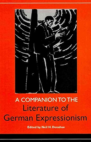 [A Companion to the Literature of German Expressionism] (By: Neil H. Donahue) [published: June, 2010]