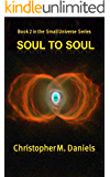 Soul to Soul (Small Universe Book 2)
