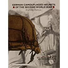 German Camouflaged Helmets of the Second World War: Volume 2: Wire, Netting, Covers, Straps, Interiors, Miscellaneous