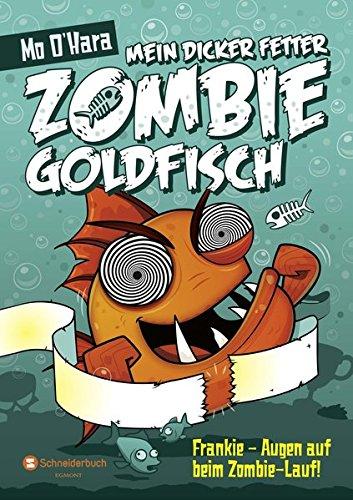 Mein dicker fetter Zombie-Goldfisch, Band 08: Frankie - Augen auf beim Zombie-Lauf!