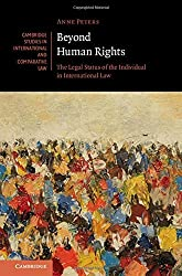 Beyond Human Rights: The Legal Status of the Individual in International Law (Cambridge Studies in International and Comparative Law) by Anne Peters (2016-04-11)