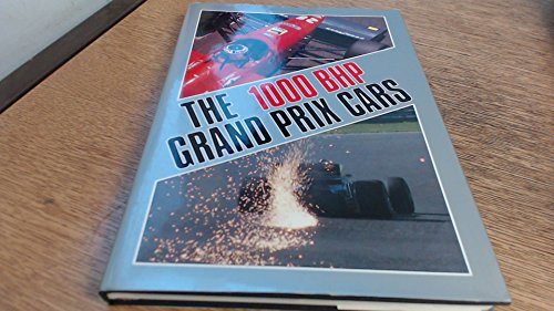 1000 BHP Grand Prix Cars (A Foulis motoring book)