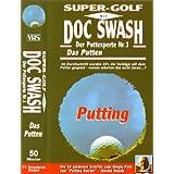 Super-Golf mit Doc Swash (Harold Swash, der Puttexperte Nr. 1): Das Putten