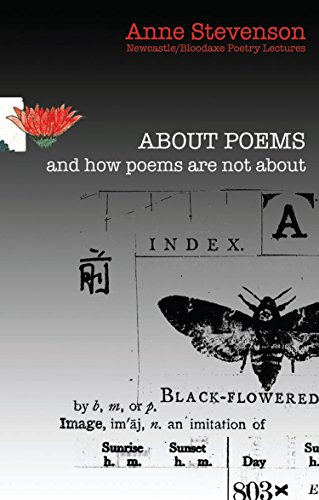 About Poems and how poems are not about (Newcastle/Bloodaxe Poetry Series) (Bloodaxe Poetry Lectures)