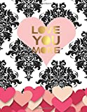 LOVE YOU MORE: Hearts on black and white arabesque - College classic Ruled Pages Book (8.5 x 11) Large Lined Journal Composition Notebook to write in (Positive Vibrations, Band 3)