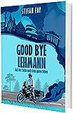 Good Bye, Lehmann: Auf der Suche nach dem guten Leben