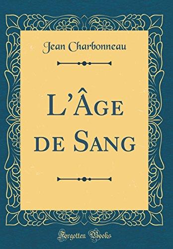 L'Age de Sang (Classic Reprint)