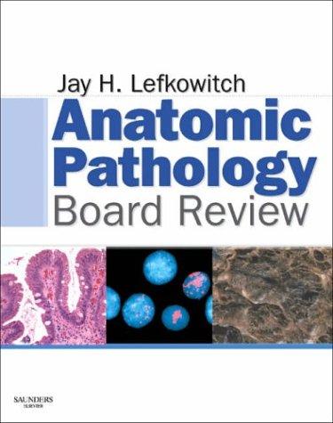 Anatomic Pathology Board Review, 1e