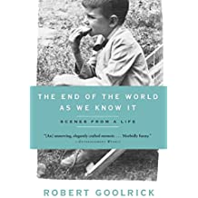 The End of the World as We Know It: Scenes from a Life (English Edition)