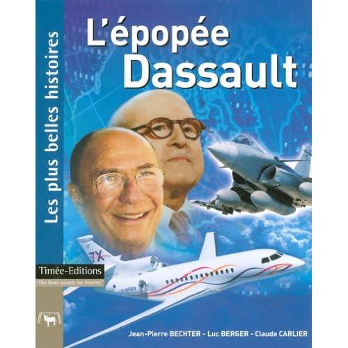L'Epopée Dassault : Les plus belles histoires de Dassault