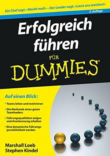 Erfolgreich führen für - Dummies Management Für