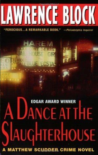 A Dance at the Slaughterhouse: A Matthew Scudder Crime Novel (Matthew Scudder Mysteries)