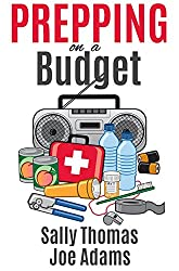 Prepping on a Budget: Low-Cost Ways to Prepare for Any Emergency (English Edition)