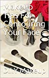 Makeup Tips For Contouring Your Face